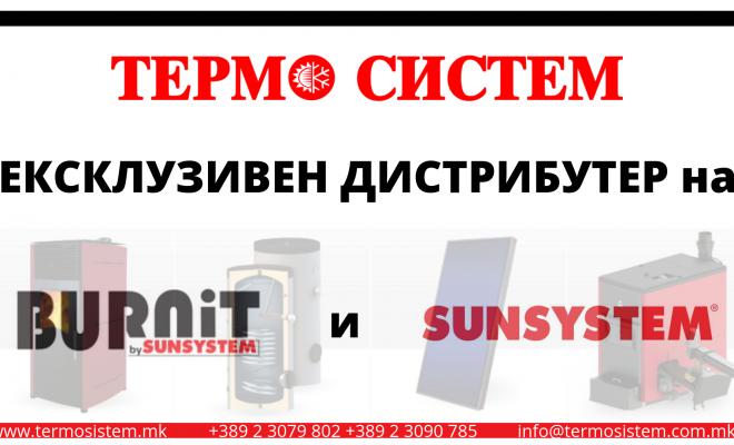 Термо Систем ексклузивен дистрибутер на BURNIT и SUNSYSTEM за Македонија